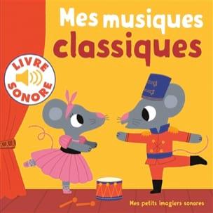 Marion BILLET - Mes musiques classiques: 6 musiques à écouter, 6 images à regarder - Livre - di-arezzo.fr