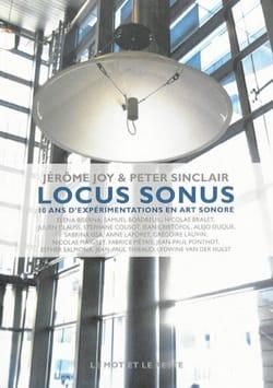 Locus Sonus : 10 ans d'expérimentations en art sonore laflutedepan