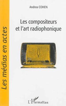 Les compositeurs et l'art radiophonique Andrea COHEN laflutedepan