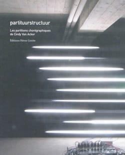 Partituurstructuur : les partitions chorégraphiques de Cindy Van Acker laflutedepan