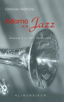 Adorno et le jazz : analyse d'un déni esthétique - laflutedepan.com