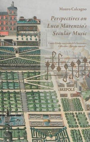 Perspectives on Luca Marenzio's Secular Music - laflutedepan.com