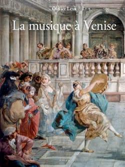 La musique à Venise Olivier LEXA Livre Les Epoques - laflutedepan