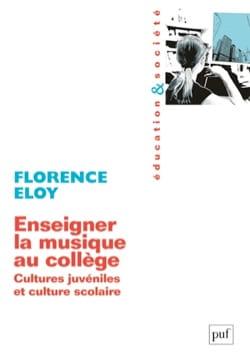 Florence ELOY - Enseñar música en la universidad: culturas juveniles y cultura escolar. - Libro - di-arezzo.es