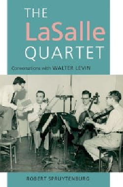 The LaSalle Quartet, conversations with Walter Levin laflutedepan