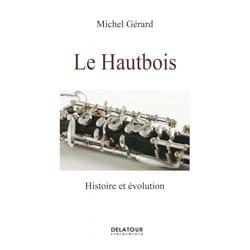 Le Hautbois Michel GÉRARD Livre Les Instruments - laflutedepan