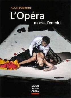 L'Opéra mode d'emploi : Nouvelle édition Alain PERROUX laflutedepan