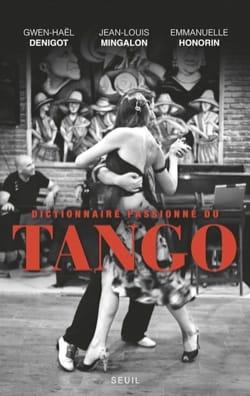 Dictionnaire passionné du tango MINGALON Jean-Louis Livre laflutedepan