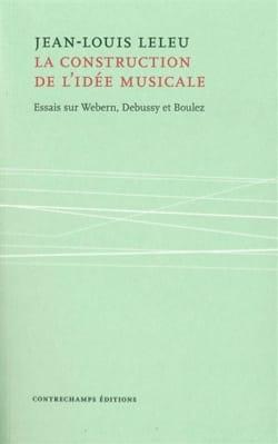 La construction de l'idée musicale : essais sur Webern, Debussy et Boulez laflutedepan