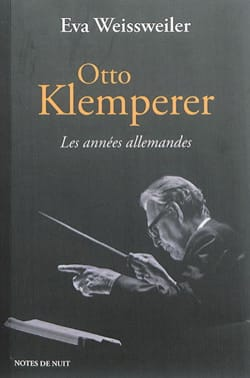Otto Klemperer : les années allemandes Eva WEISSWEILER laflutedepan