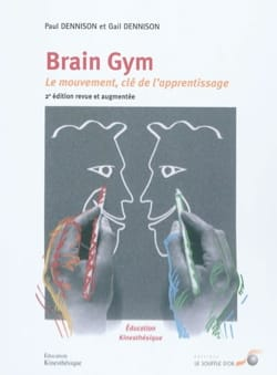 Paul DENNISON - Brain gym : le mouvement, clé de l'apprentissage - Livre - di-arezzo.ch