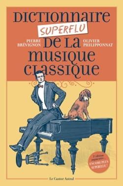 Pierre BREVIGNON - Dictionnaire superflu de la musique classique - Livre - di-arezzo.fr