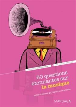 60 questions étonnantes sur la musique : et les réponses qu'y apporte la science laflutedepan
