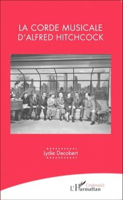 La corde musicale d'Alfred Hitchcock Lydie DECOBERT Livre laflutedepan