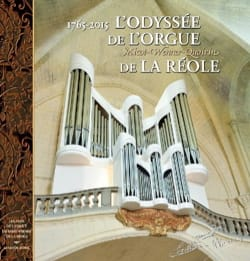 L'odyssée de l'orgue Micot-Wenner-Quoirin de La Réole, 1765-2015 laflutedepan