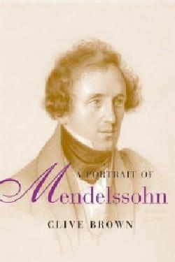 A portrait of Mendelssohn Clive BROWN Livre Les Hommes - laflutedepan