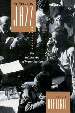 Thinking in jazz : The infinite art of improvisation - laflutedepan.com