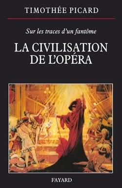 La Civilisation de l'Opéra - Timothée PICARD - laflutedepan.com