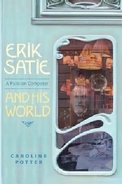 Erik Satie, a parisian composer and his world - laflutedepan.com