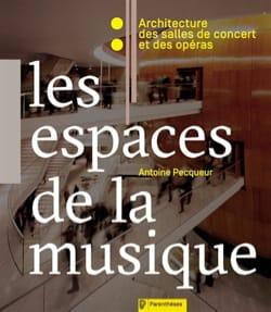 Les espaces de la musique Antoine PECQUEUR Livre laflutedepan
