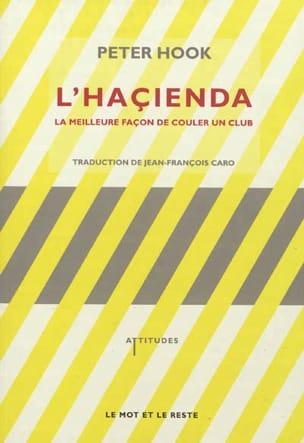 L'Haçienda : la meilleure façon de couler un club - laflutedepan.com