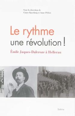 Claire KUSCHNIG - Le rythme : une révolution ! : Emile Jaques-Dalcroze à Hellerau - Livre - di-arezzo.fr
