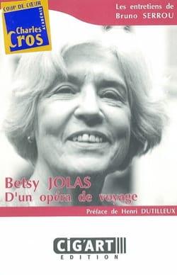 Betsy Jolas : d'un opéra de voyage - Bruno SERROU - laflutedepan.com