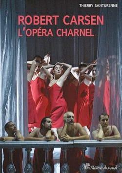 Robert Carsen : L'opéra charnel - laflutedepan.com