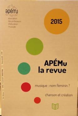 APEMU n° 229 Revue - Chanson et création / Musique: nom féminin? - Livre - di-arezzo.fr