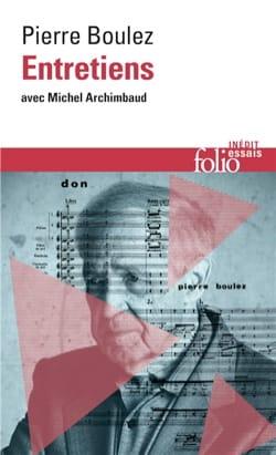 Entretiens avec Michel Archimbaud BOULEZ Livre laflutedepan