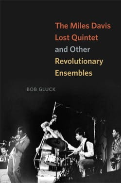 The Miles Davis Lost Quintet and other revolutionary ensembles - laflutedepan.com