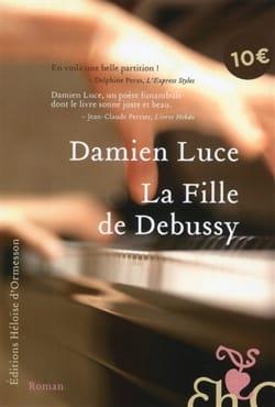 La fille de Debussy - Damien LUCE - Livre - laflutedepan.com
