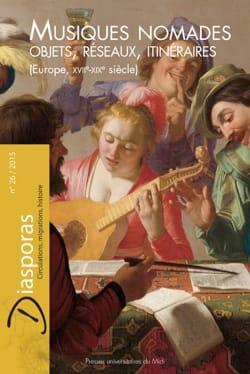 TRAVERSIER Mélanie (dir.) - Diasporas n° 26 : Musiques nomades - Objets, réseaux, itinéraires. - Livre - di-arezzo.fr