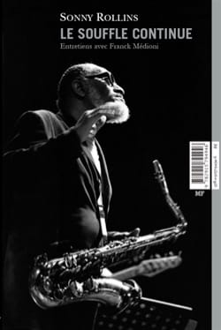Sonny Rollins, le souffle continu - Franck MÉDIONI - laflutedepan.com