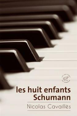 Les huit enfants Schumann - Nicolas CAVAILLÈS - laflutedepan.com
