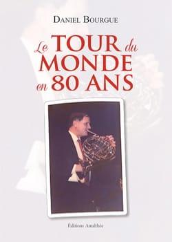 Le tour du monde en 80 ans - Daniel BOURGUE - Livre - laflutedepan.com