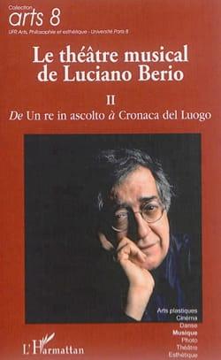 Le théâtre musical de Luciano Berio vol. 2 - laflutedepan.com
