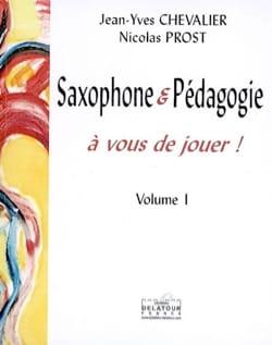 Saxophone et pédagogie : à vous de jouer !, volume 1 laflutedepan