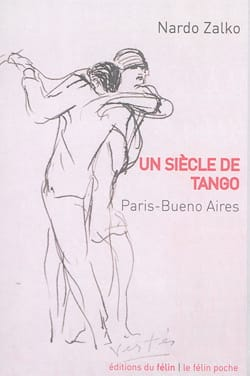 Un siècle de Tango : Paris - Buenos Aires Nardo ZALKO laflutedepan