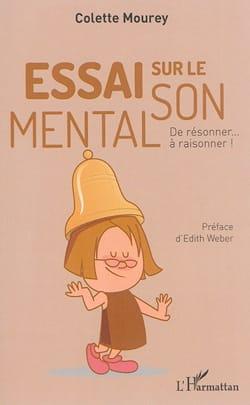 Colette MOUREY - Essai sur le son mental : de résonner... à raisonner ! - Livre - di-arezzo.fr