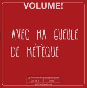 Volume !, n° 12-1 : avec ma gueule de métèque COLLECTIF laflutedepan