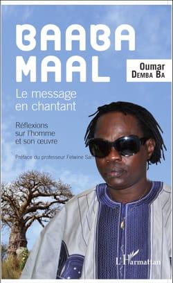 Baaba Maal : le message en chantant : réflexions sur l'homme et son laflutedepan