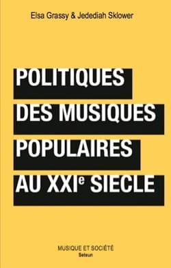 Politiques des musiques populaires au XXIe siècle - laflutedepan.com