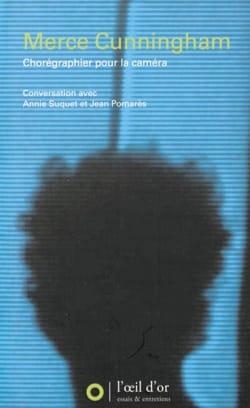 Merce Cunningham : chorégraphier pour la caméra : conversation laflutedepan