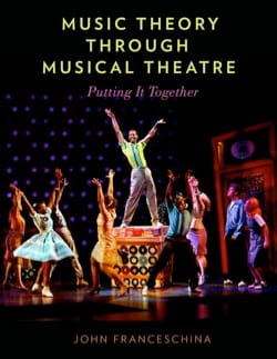 Music Theory through Musical Theatre: Putting It Together - laflutedepan.com