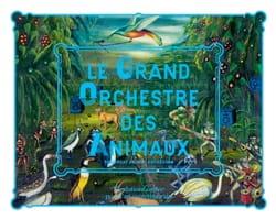 Le grand orchestre des animaux : exposition, Paris, juillet-décembre 2016 laflutedepan