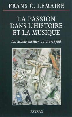 La passion dans l'histoire de la musique LEMAIRE Frans C. laflutedepan