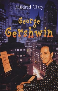 George Gershwin - Mildred CLARY - Livre - laflutedepan.com