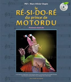 PEF / DUPIN Marc-Olivier - The re-si-do-re of Prince Motordu: musical adventure - Book - di-arezzo.com
