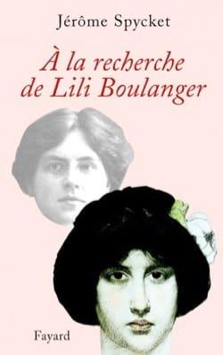 À la recherche de Lili Boulanger Jérôme SPYCKET Livre laflutedepan